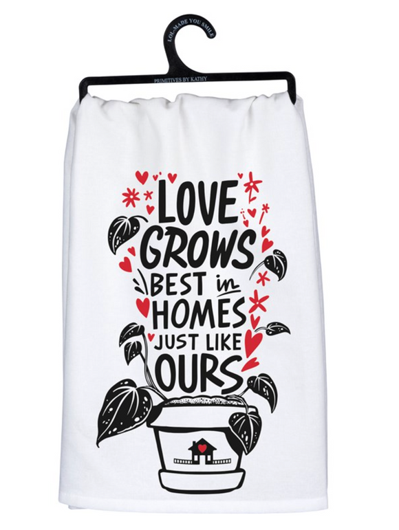 Love Grows Best Tea Towel