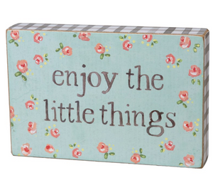 Enjoy The Little Things Block Sign