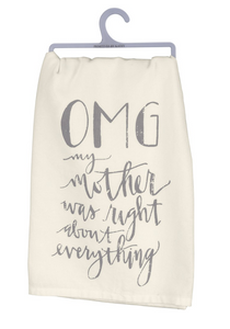 My Mother Was Right Tea Towel