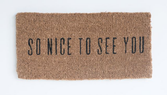 So Nice To See You Door Mat