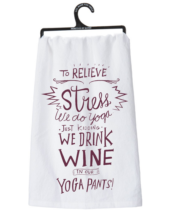 Drink Wine In Yoga Pants Tea Towel
