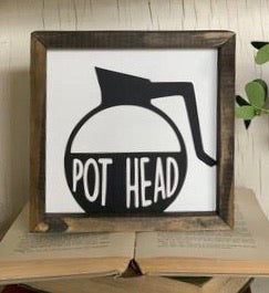 "Coffee ""Pot Head"" Framed Sign"