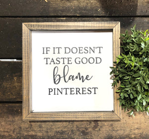 Blame Pinterest Framed Sign