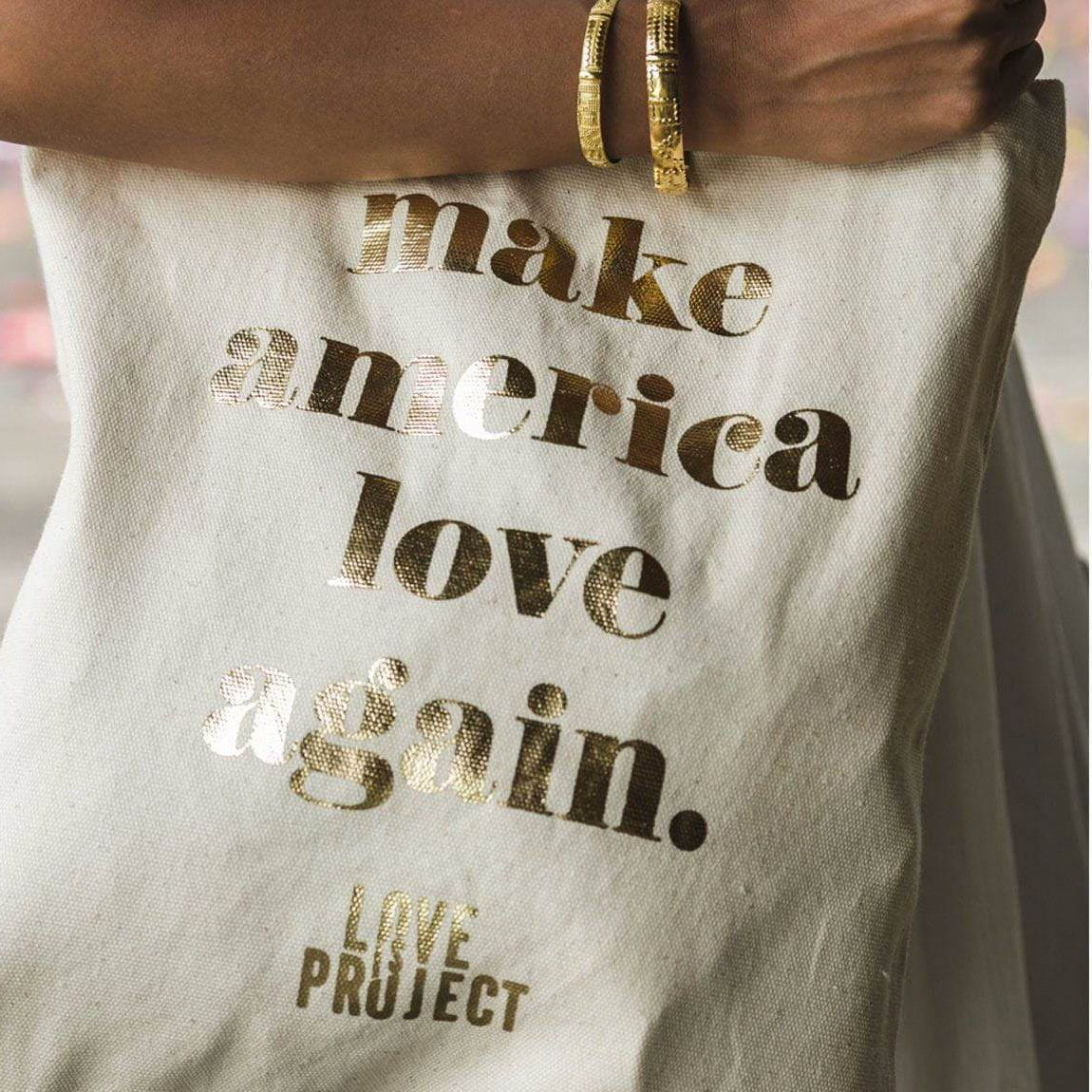 Make America Love Again Tote - White gold foil made by artisans in Indonesia. Love Is Project create jobs worldwide.