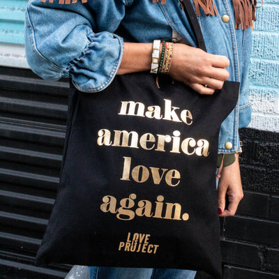 Make America Love Again Tote - Black gold foil made by artisans in Indonesia. Love Is Project create jobs worldwide.