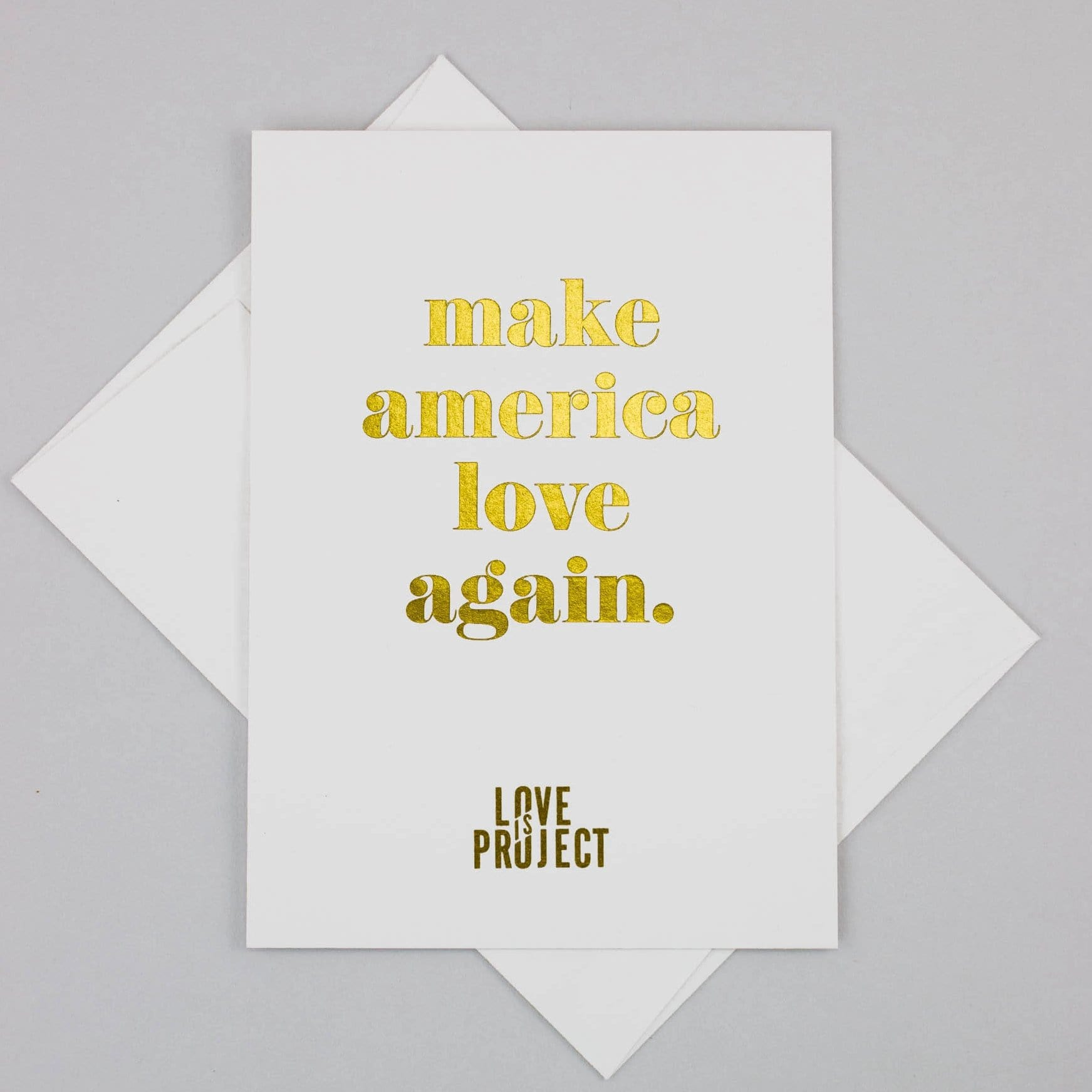 Make America Love Again Card - Love Is Project