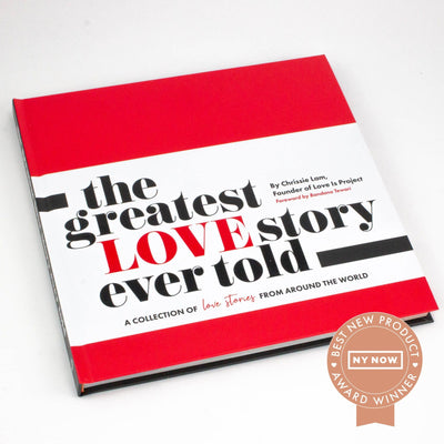 The Greatest Love Story Ever Told photo book - Love Is Project by Chrissie Lam, foreword Bandana Tewari