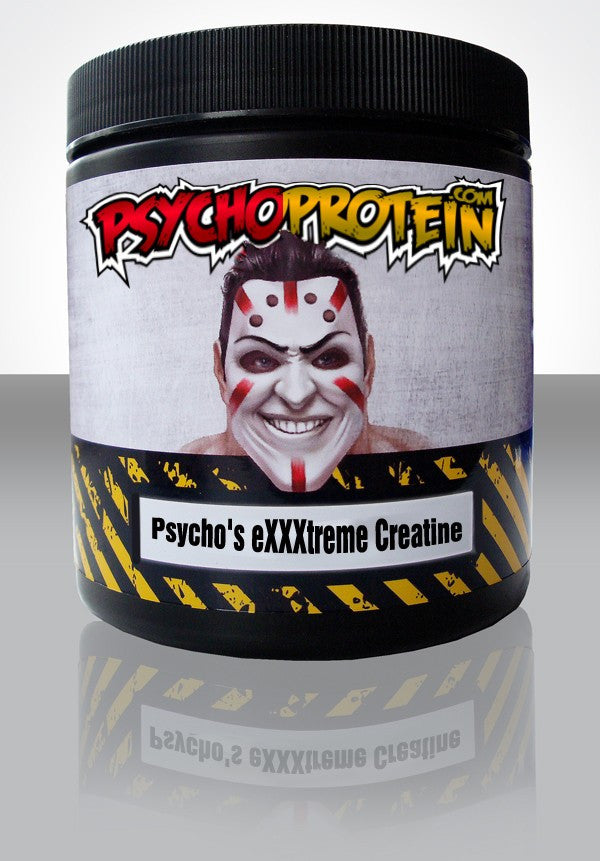 Psycho's eXXXtreme Creatine - For The Really SERIOUS!