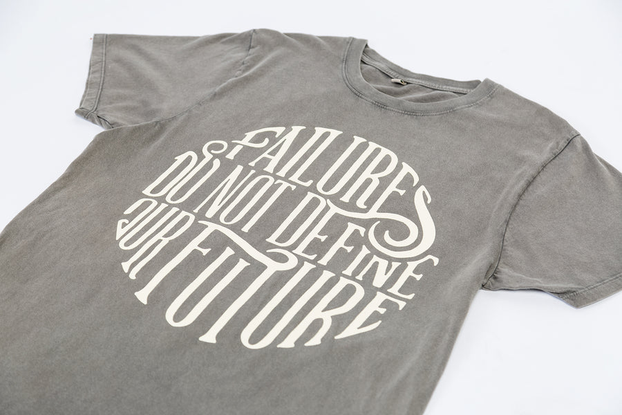 Failures Do Not Define Our Future T-Shirt
