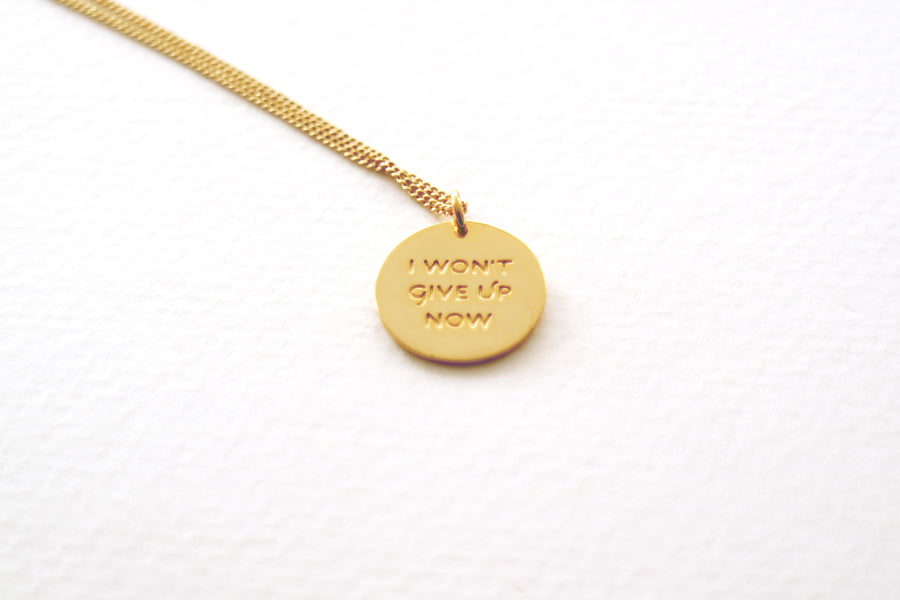 I Won't Give Up Now Necklace