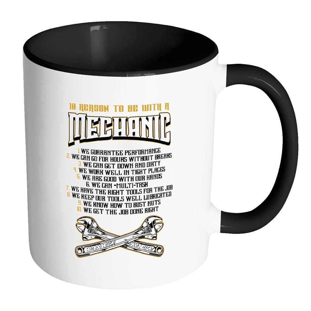 10 Reason To Be With A Mechanic Funny Auto Gift 7Colors 11oz Accent Coffee Mug-NeatFind.net