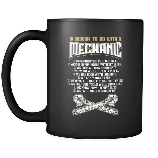 10 Reason To Be With A Mechanic Funny Auto Gift Black 11oz Coffee Mug-NeatFind.net