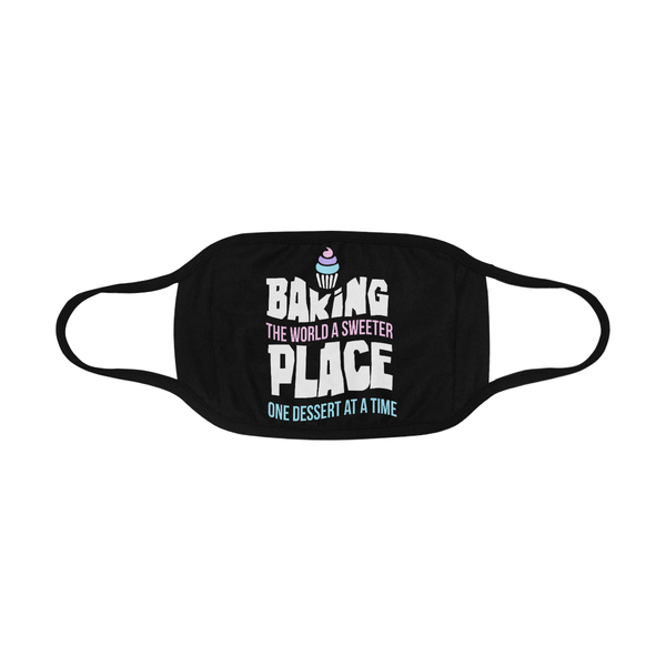 Baking The World Sweeter Place One Dessert At A Time Washable Reusable Face Mask