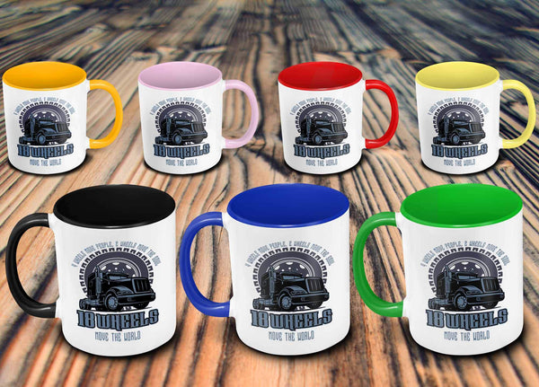 4 Wheels Move People 2 Wheels Move The Soul 18 Wheels Move The World 7Colors Mug-NeatFind.net
