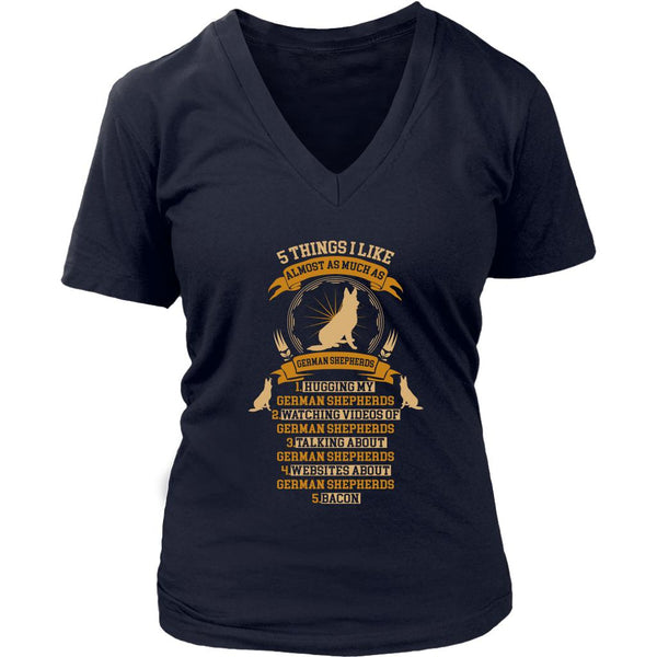 5 Things I Like Almost As Much As German Shepherds Funny Gift Ideas VNeck TShirt-NeatFind.net