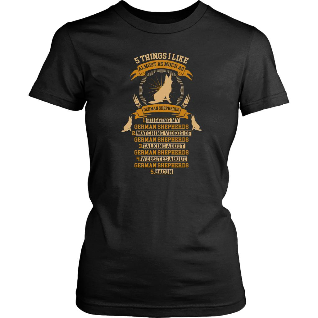 5 Things I Like Almost As Much As German Shepherds Funny Gift Ideas Women TShirt-NeatFind.net