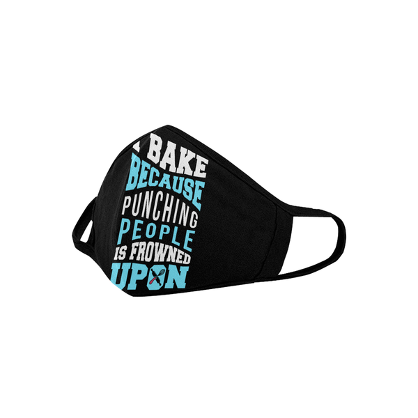 I Bake Because Punching People Is Frowned Upon Washable Reusable Cloth Face Mask