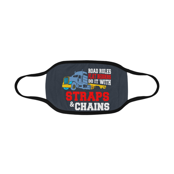 Road Rules Flat Bedders Do It With Straps & Chains Washable Reusable Face Mask