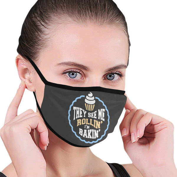 They See Me Rollin Im Bakin Washable Reusable Cloth Face Mask With Filter Pocket