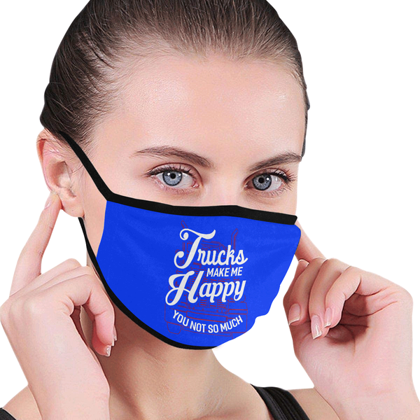 Trucks Make Me Happy You Not So Much Truckers Washable Reusable Cloth Face Mask