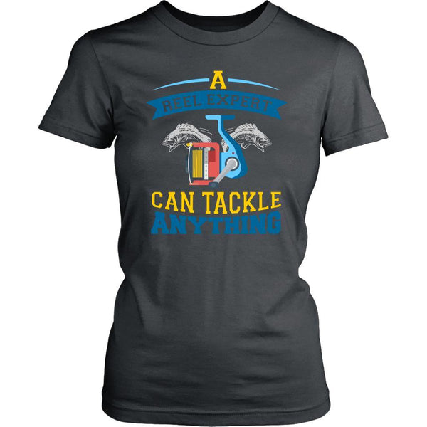 A Reel Expert Can Tackle Anything Funny Unique Fishing Cute Gift Women TShirt-NeatFind.net