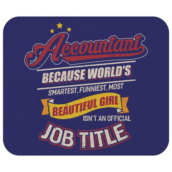 Accountant Because Worlds Smartest Funniest Funny Accounting CPA Gift Mouse Pad-NeatFind.net