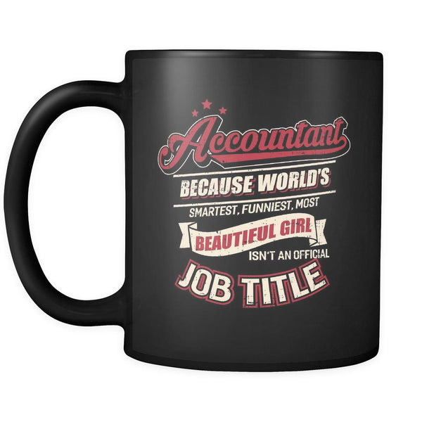 Accountant Because Worlds Smartest Funniest Isnt An Official Job Title-NeatFind.net
