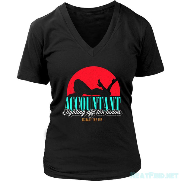 Accountant Fighting Off The Ladies Is Half The Job Funny Women V-Neck-NeatFind.net