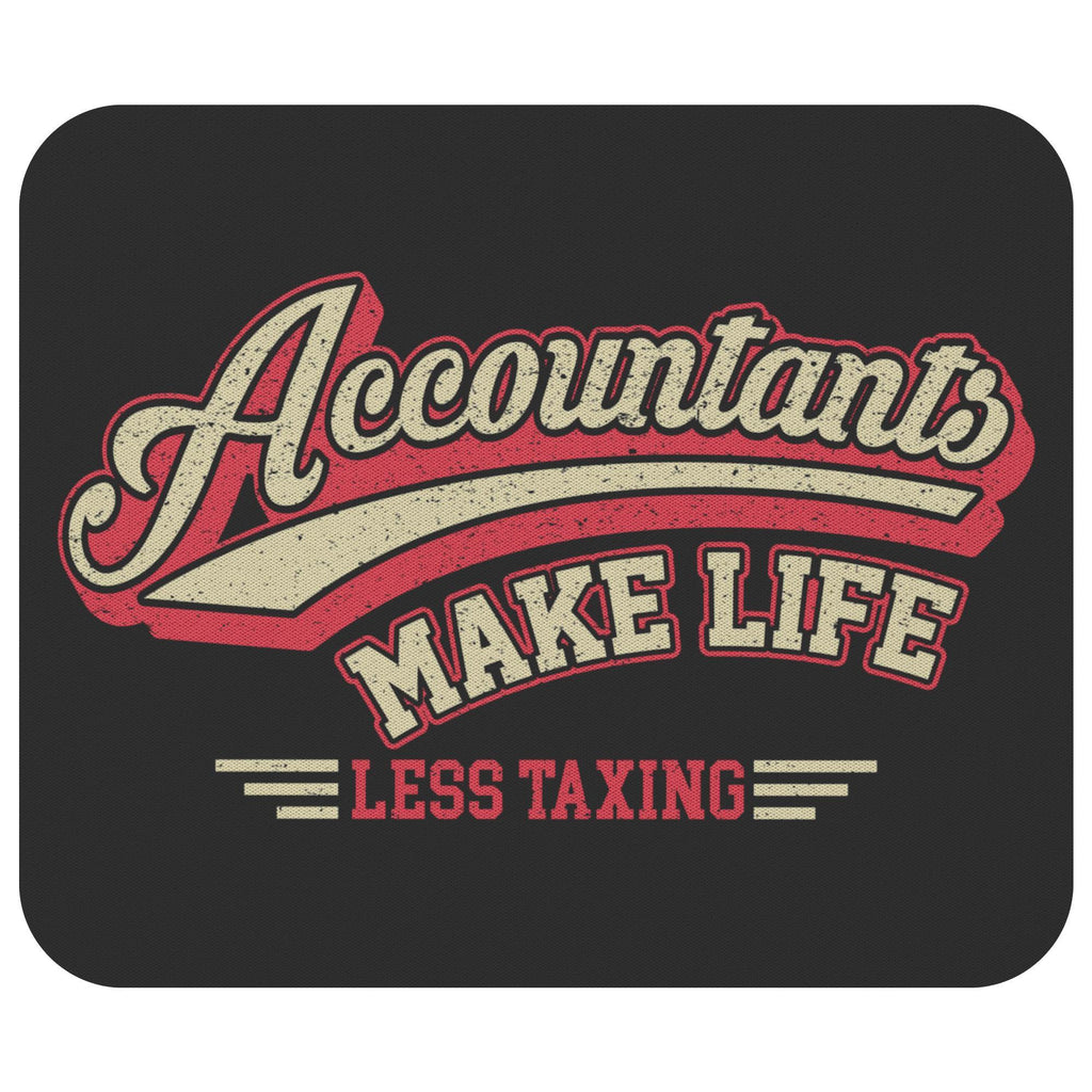 Accountant Make Life Less Taxing Funny Public Accounting CPA Gift Idea Mouse Pad-NeatFind.net
