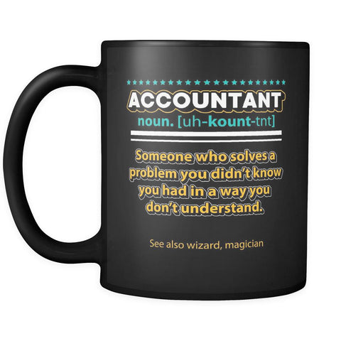 Accountant Noun Solves Problem In A Wizard Magician Way Black 11oz Mug-NeatFind.net