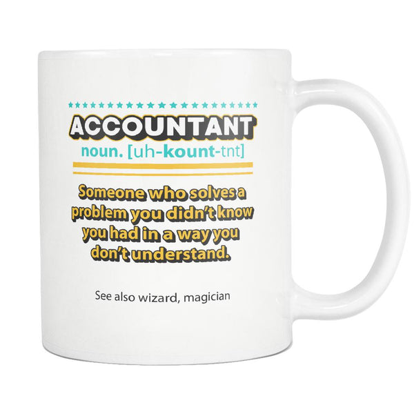 Accountant Noun Solves Problem In A Wizard Magician Way White 11oz Mug-NeatFind.net