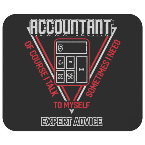 Accountant Of Course I Talk To Myself Funny Public Accounting CPA Gift Mouse Pad-NeatFind.net
