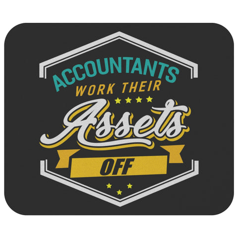 Accountant Work Their Asset Off Funny Public Accounting CPA Gift Ideas Mouse Pad-NeatFind.net