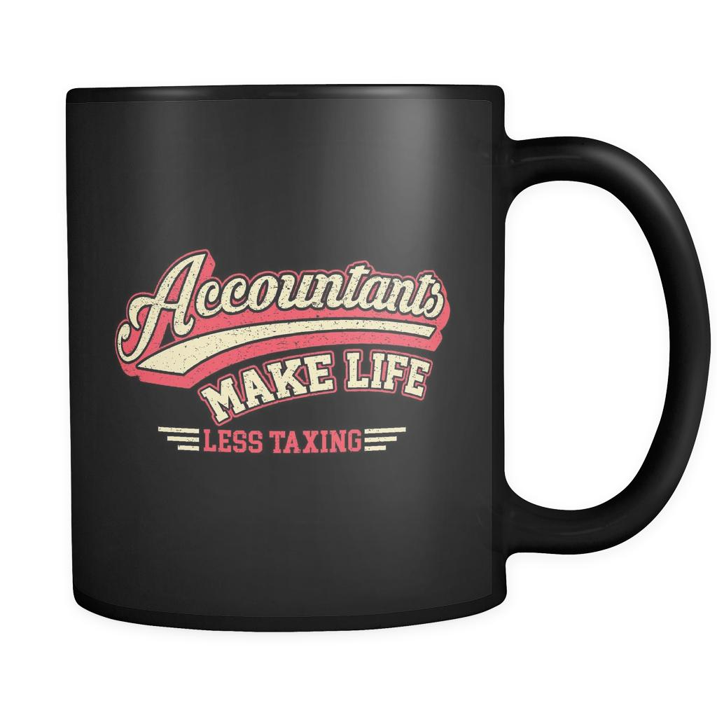 Accountants Make Life Less Taxing Unique Funny CPA Gift Black 11oz Mug-NeatFind.net