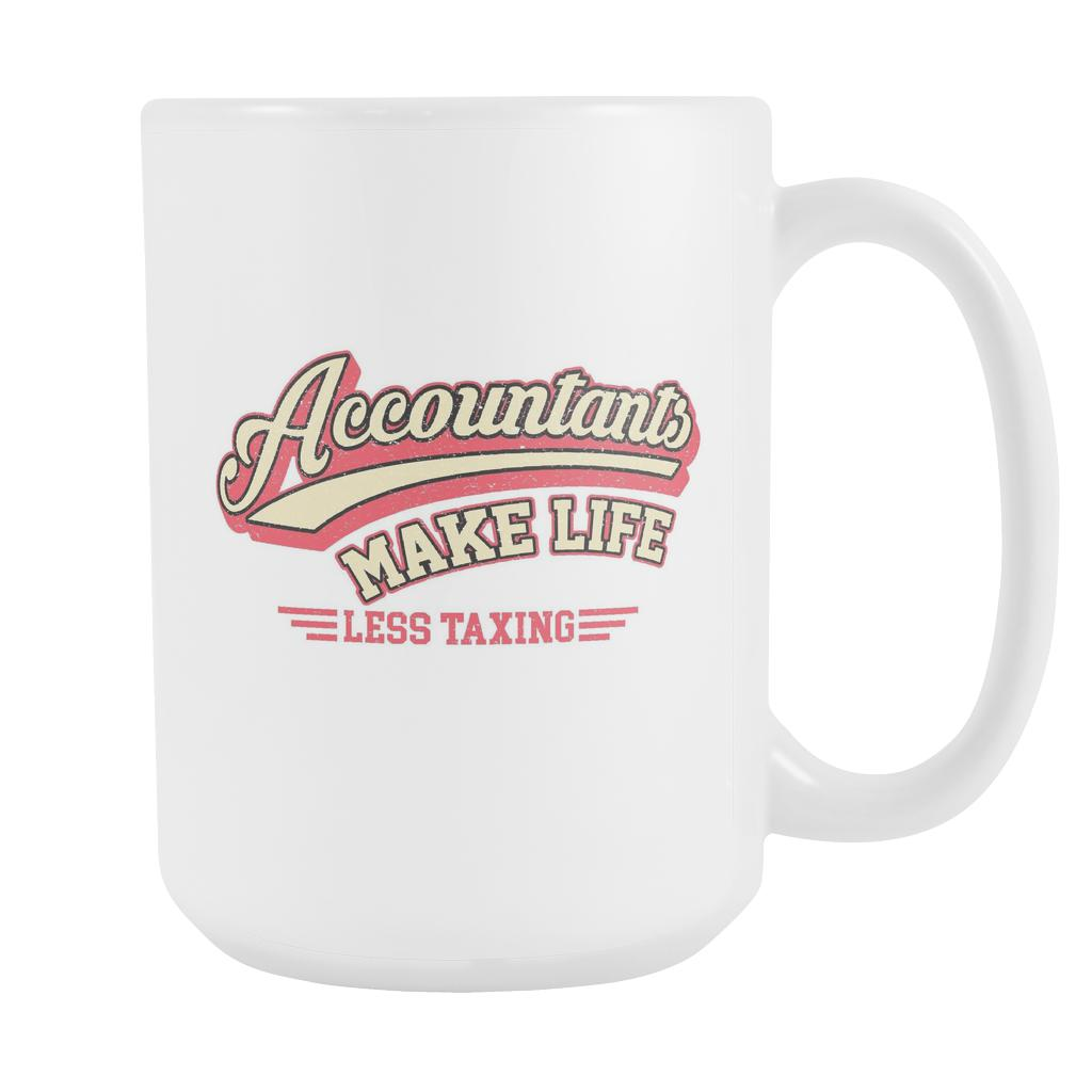 Accountants Make Life Less Taxing Unique Funny CPA Gift White 15oz Mug-NeatFind.net