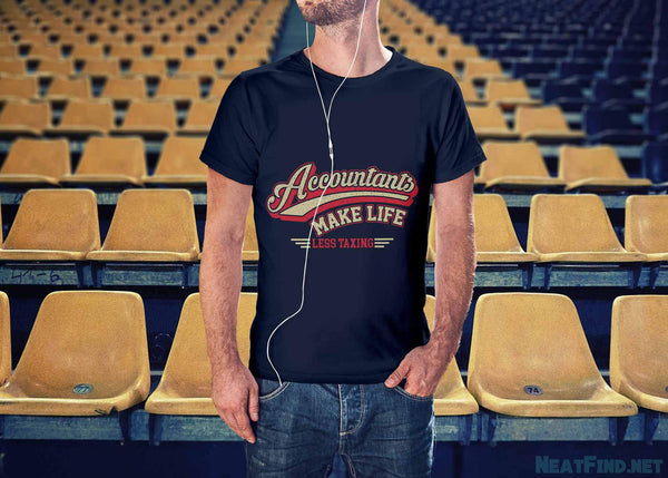 Accountants Make Life Less Taxing Unique Funny Gift CPA Unisex TShirt-NeatFind.net