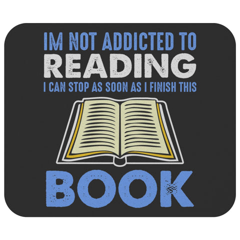 Addicted Reading Finish This Book Unique Cute Avid Reader Funny Gift Mousepad-NeatFind.net