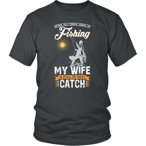 After All These Years Of Fly Fishing Casting My Wife Is My Best Catch TShirts-NeatFind.net