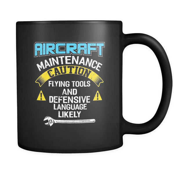 Aircraft Maintenance Caution Flying Tool Defensive Language Likely Black Mug-NeatFind.net