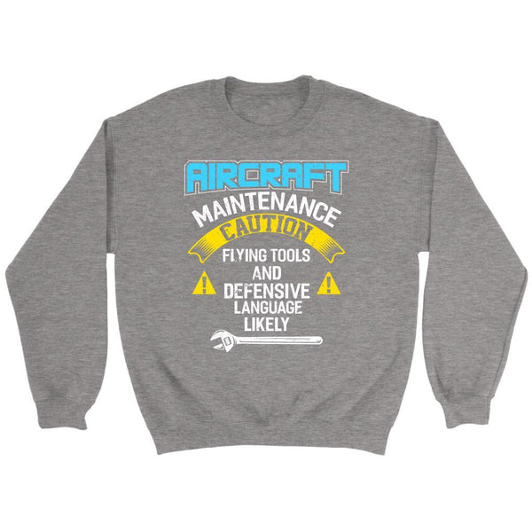 Aircraft Maintenance Caution Flying Tool Defensive Language Likely Funny Sweater-NeatFind.net
