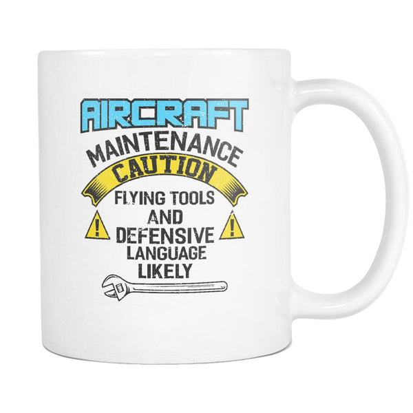 Aircraft Maintenance Caution Flying Tool Defensive Language Likely White Mug-NeatFind.net