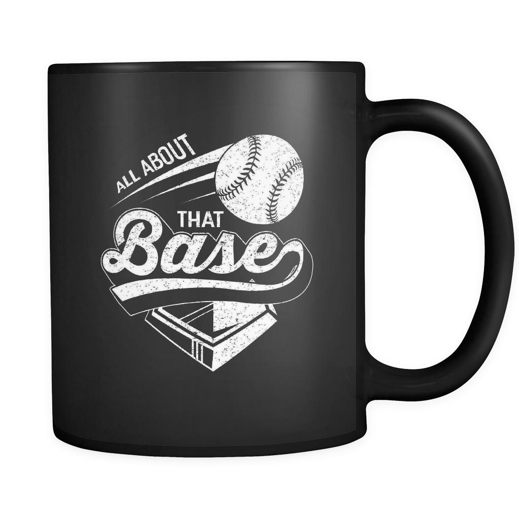 All About That Base Softball Black 11oz Coffee Mug-NeatFind.net