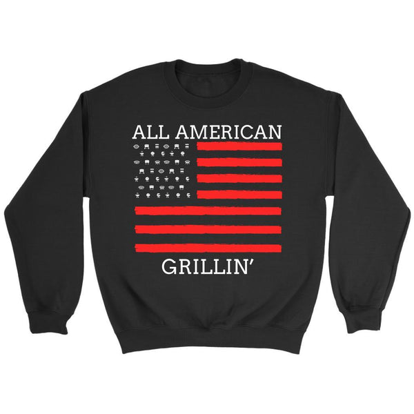 All American Grillin USA Patriotic BBQ Cool Funny Gifts Gag Crewneck Sweatshirt-NeatFind.net