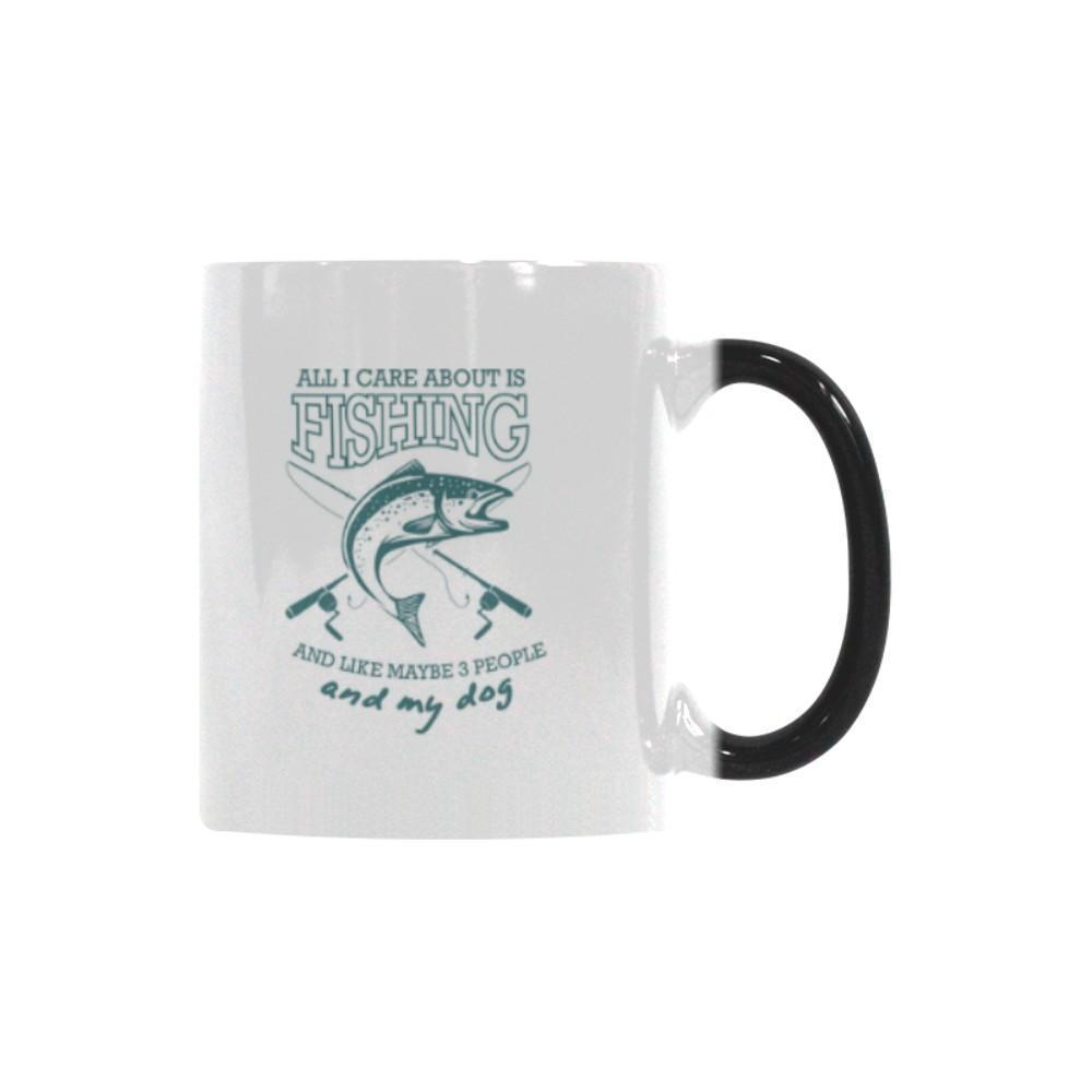 All I Care About Is Fishing And Like Maybe 3 People And My Dog Color Changing/Morphing 11oz Mug-NeatFind.net