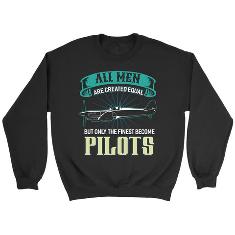 All Men Are Created Equal But Only The Finest Become Pilots Funny Gift Sweater-NeatFind.net