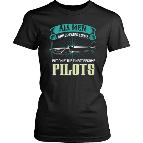 All Men Are Created Equal But Only The Finest Become Pilots Funny Women TShirt-NeatFind.net