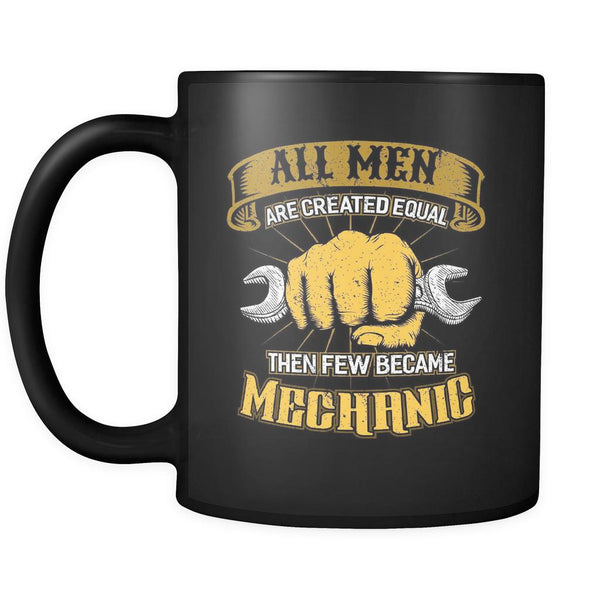 All Men Are Created Equal Then Few Became Auto Mechanic Funny Gift Black Mug-NeatFind.net