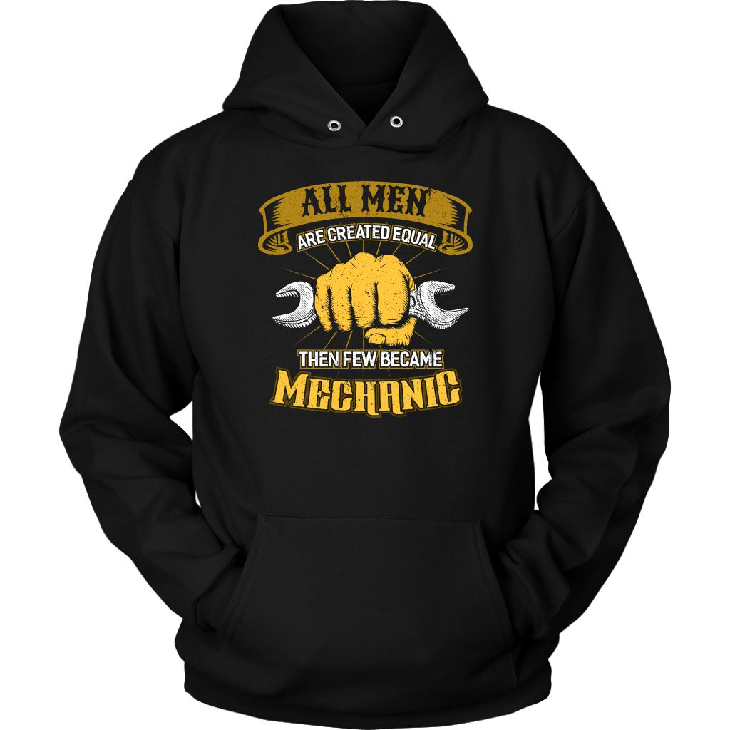 All Men Are Created Equal Then Few Became Auto Mechanic Funny Gift Unisex Hoodie-NeatFind.net