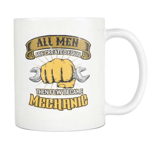 All Men Are Created Equal Then Few Became Auto Mechanic Funny Gift White Mug-NeatFind.net