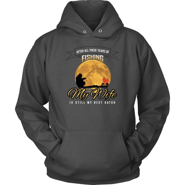 All These Years Of Fishing My Wife Heart Is Still My Best Catch Gift Hoodies-NeatFind.net